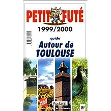 Autour de Toulouse. Le Petit Futé 1999-2000