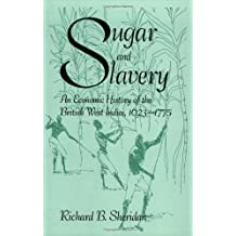 Sugar And Slavery: An Economic History of the West Indies