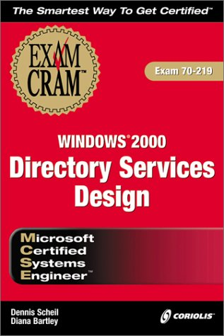 MCSE Windows 2000 Directory Services Design Exam Cram por Dennis Scheil