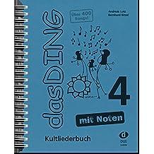 Das Ding mit Noten 4: Kultliederbuch
