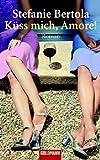 Küss mich, Amore!: Roman bei Amazon kaufen