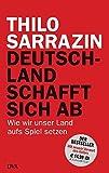 Produkt-Bild: Deutschland schafft sich ab: Wie wir unser Land aufs Spiel setzen