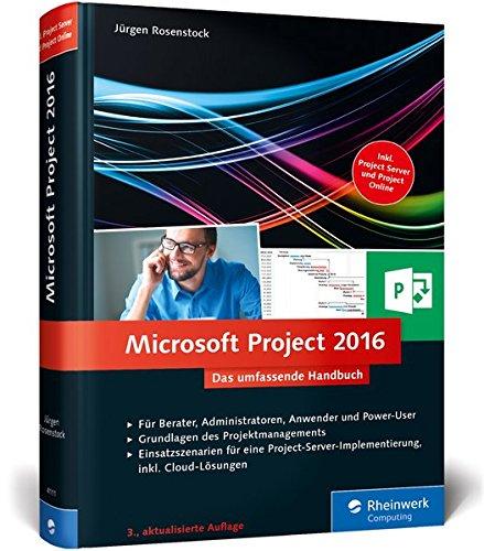 Microsoft Project 2016: Das umfassende Handbuch. Inkl. Project Server und Project Online (Server Project Microsoft)