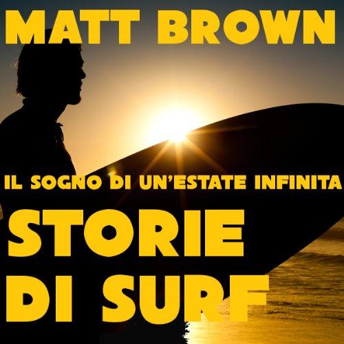 Il sogno di un'estate infinita: Storie di Surf [The Dream of an Endless Summer: Surf Stories]  Audiolibri