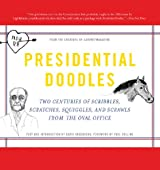 Presidential Doodles: Two Centuries of Scribbles, Scratches, Squiggles, and Scrawls from the Oval Office squiggles & scraw