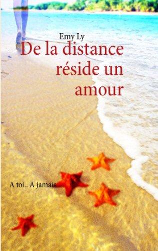 Livre gratuits en ligne De la distance réside un amour pdf, epub ebook