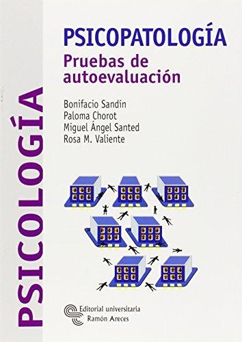 Psicopatología: Pruebas de autoevaluación (Libro Técnico) por Bonifacio Sandín Ferrero