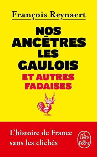 Nos ancêtres les Gaulois par François Reynaert