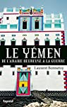 Le Yémen de l'Arabie heureuse à la guerre par Bonnefoy