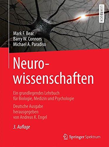 Neurowissenschaften: Ein grundlegendes Lehrbuch für Biologie, Medizin und Psychologie
