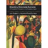 EMOCIÓN Y RELACIONES HUMANAS: El Psicoanálisis Relacional como Terapéutica Social (Pensamiento Relacional)