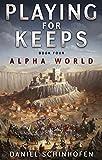 Produkt-Bild: Playing For Keeps (Alpha World Book 4) (English Edition)