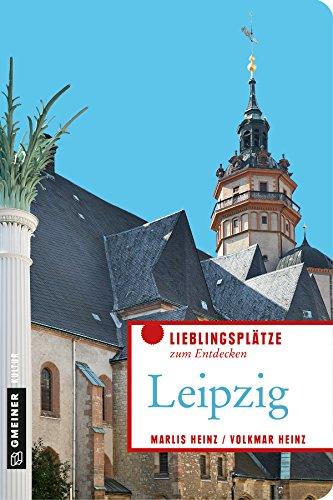 Leipzig (Lieblingsplätze im GMEINER-Verlag)
