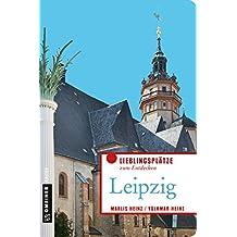 Allerlei Leipzig: Passagen, Parks und Paddelboote (Lieblingsplätze im GMEINER-Verlag)