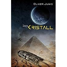 Der Kristall: Science-Fiction Thriller