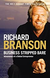 Business Stripped Bare: Adventures of a Global Entrepreneur by Sir Richard Branson (2009-07-02)