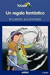 Un Regalo Fantástico par Ricardo Alcántara