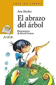 El abrazo del árbol  - Sopa De Libros) par Ana Alcolea