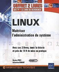 Linux - Coffret de 2 livres : Maîtrisez l'administration du système