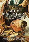 Art as Worldmaking: Critical Essays on Realism and Naturalism
