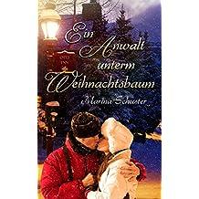 Ein Anwalt unterm Weihnachtsbaum: Liebesroman (Elkpoint Stories)