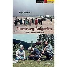 Fluchtweg Bulgarien: 1963 - Dritter Versuch (Sammlung der Zeitzeugen)
