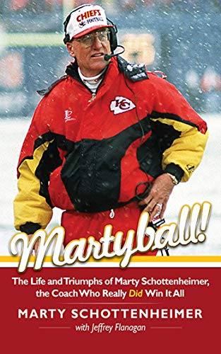 Martyball: The Life and Triumphs of Marty Schottenheimer, the Coach Who Really Did Win It All (English Edition)