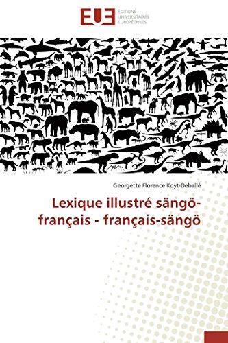 Lexique illustré sängö-français - français-sängö par Georgette Florence Koyt-Deballé
