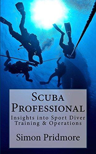 Scuba Professional: Insights into Sport Diver Training & Operations (English Edition) por Simon Pridmore