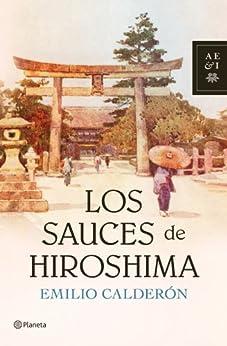 Los sauces de Hiroshima de [Calderón, Emilio]