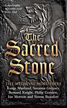 The Sacred Stone (Medieval Murderers Book 6) by [The Medieval Murderers]