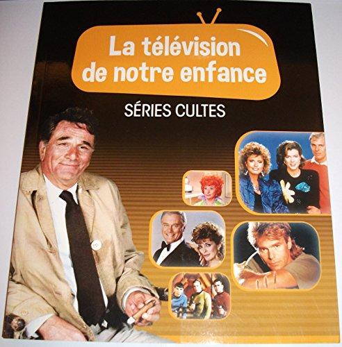 LA TELEVISION DE NOTRE ENFANCE VOLUME 1 SERIES CULTES