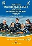 Deutsches Tauchsportabzeichen Basic / Deutsches Tauchsportabzeichen * (CMAS*): Einfach tauchen...