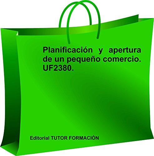 Planificación y apertura de un pequeño comercio. UF2380 por Carmen Arenal Laza