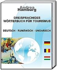 Dreisprachiges Wörterbuch für Tourismus: Deutsch-Rumänisch-Ungarisch