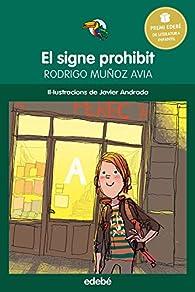 PREMI EDEBÉ INFANTIL: El signe prohibit par Rodrigo Muñoz Avia