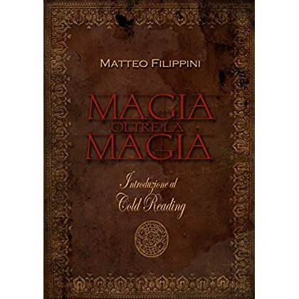 Magia Oltre La Magia: Introduzione Al Cold Reading