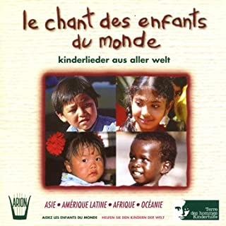 Chant des Enfants du Monde, Terre des Hommes : Asie, Amérique latine, Afrique, Océanie