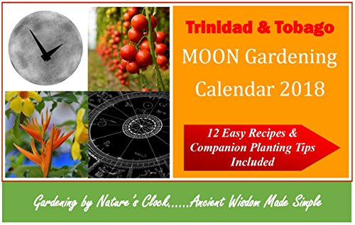 trinidad and tobago moon gardening calendar 2018 by cal moon