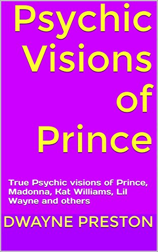 Psychic Visions of Prince: True Psychic visions of Prince, Madonna, Kat Williams, Lil Wayne and others (Pt. 1) (English Edition)