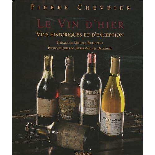 Le vin d'hier : Vins historiques et d'exception