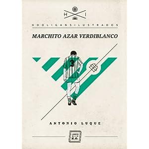 Marchito azar verdiblanco (Hooligans Ilustrados nº 5)