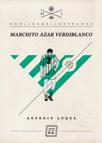 Marchito azar verdiblanco (Hooligans Ilustrados nº 5) por Antonio Luque