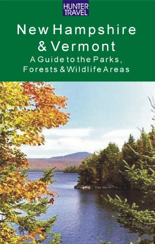 New Hampshire & Vermont: A Guide to the State Parks, Forests & Wildlife Areas (English Edition) (Walking To Vermont)