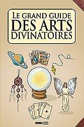 Le grand guide des arts divinatoires
