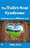 The Toilet Seat Syndrome: Letting go in a different way (1)