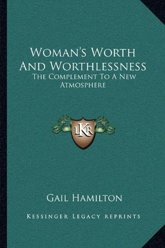 Woman's Worth and Worthlessness: The Complement to a New Atmosphere