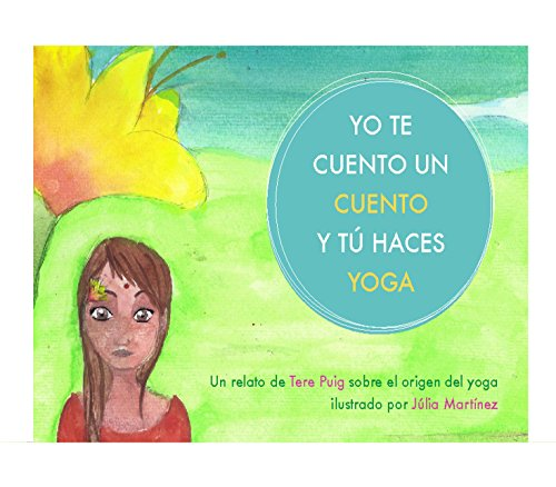 Descargar Libro Yo te cuento un cuento y tú haces yoga de Tere Puig Calzadilla