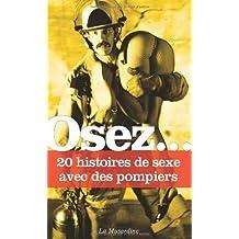 Osez 20 histoires de sexe avec des pompiers de Delvaux. Octavie (2013) Poche