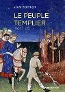 Le peuple templier 1307-1312 par Demurger